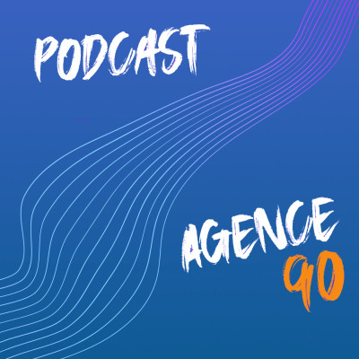Image of the show Podcast Agence 90