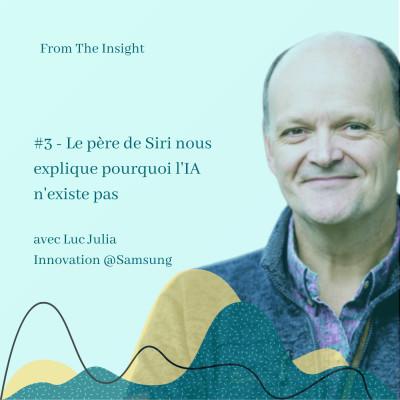 #3.2 Luc Julia, Samsung - Le père de Siri nous explique que l'IA n'existe pas cover