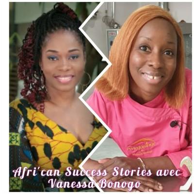 AFRI' CAN SUCCESS STORIES #10 avec Cheffe Vanessa Bonogo, Cheffe privée, Atteindre le sommet par le travail, l'ambition et la conviction! cover