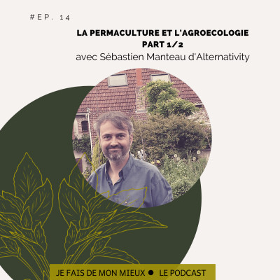 La permaculture et l'agroécologie part 1 avec Sebastien Manteau d'Alternativity cover