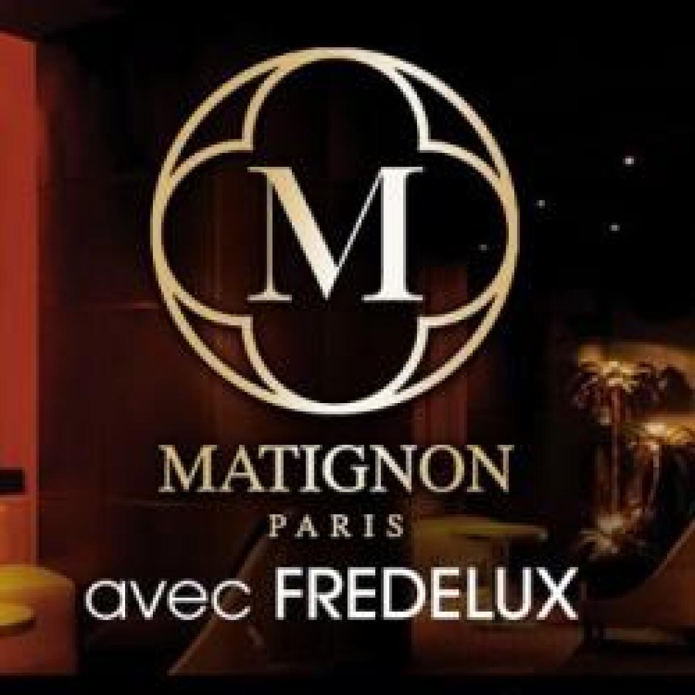 FG INVITE : LE MATIGNON