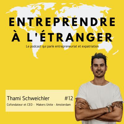 Entreprendre à l'étranger - Thami Schweichler - Makers Unite - Amsterdam cover