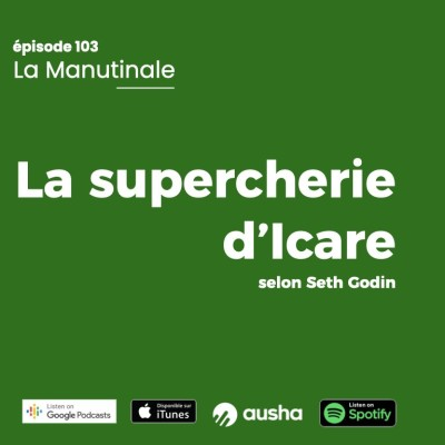 Episode #103 : La supercherie d'Icare de Seth godin ! cover