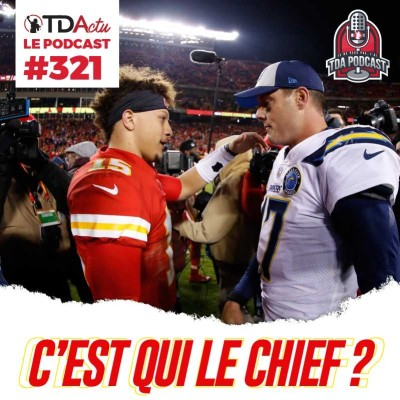 image TDA Podcast n°321 - Preview S11 : les Chiefs pour mater la rébellion
