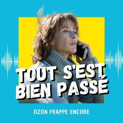 Tout s'est bien passé : Ozon frappe encore (Cannes 2021) cover