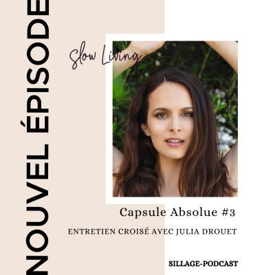 Capsule Absolue #3 - Entretien croisé avec Julia Drouet cover