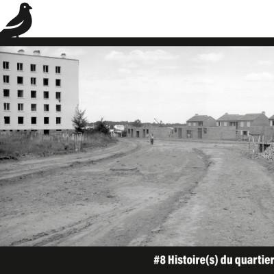 #8 Histoire(s) du quartier