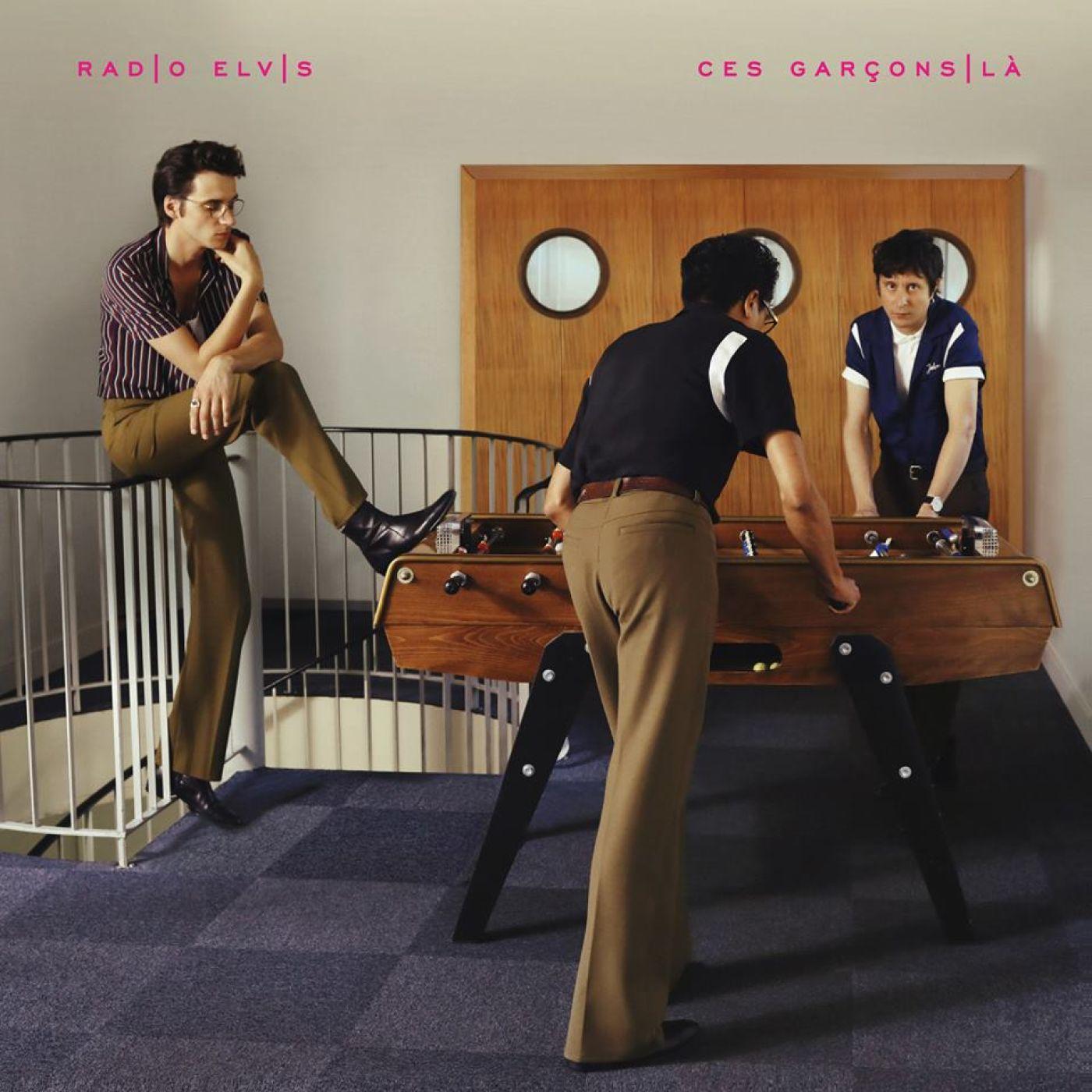 Single #12 - Radio Elvis - Ces Garçons-Là