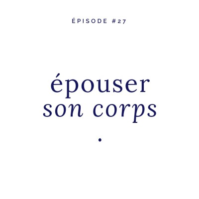 #27 • Épouser son corps cover