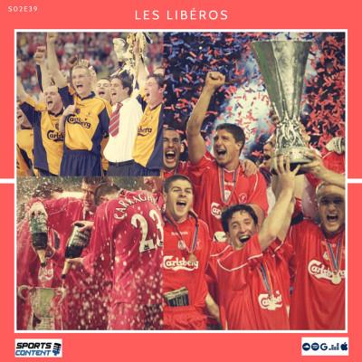 image Les Libéros- #S02E39 - Legend Game : La saison 2000-2001 du Liverpool FC !