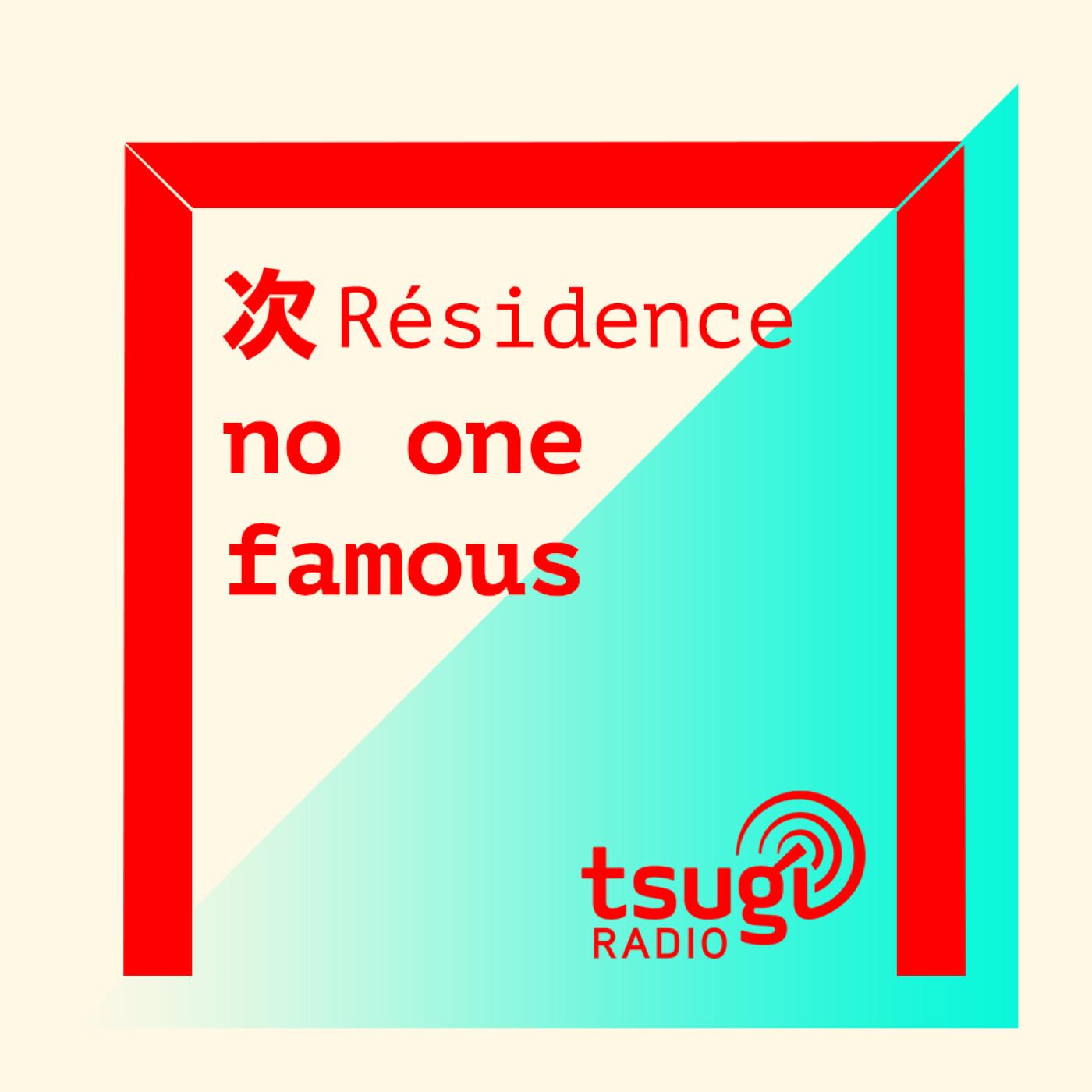[DJ SET] no one famous nouveau résident de Tsugi Radio