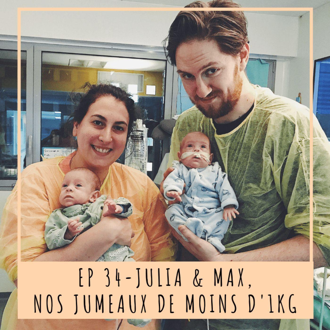 EP 34 - JULIA & MAX, NOS JUMEAUX DE MOINS D'1KG