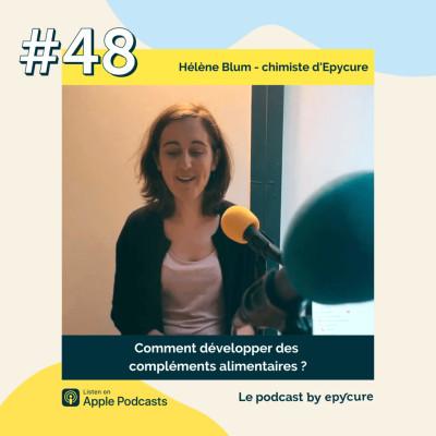 48 : Pourquoi prendre des compléments alimentaires ? | Hélène Blum, chimiste d'Epycure cover