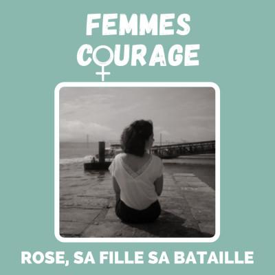 Épisode #3 - Rose : sa fille, sa bataille cover