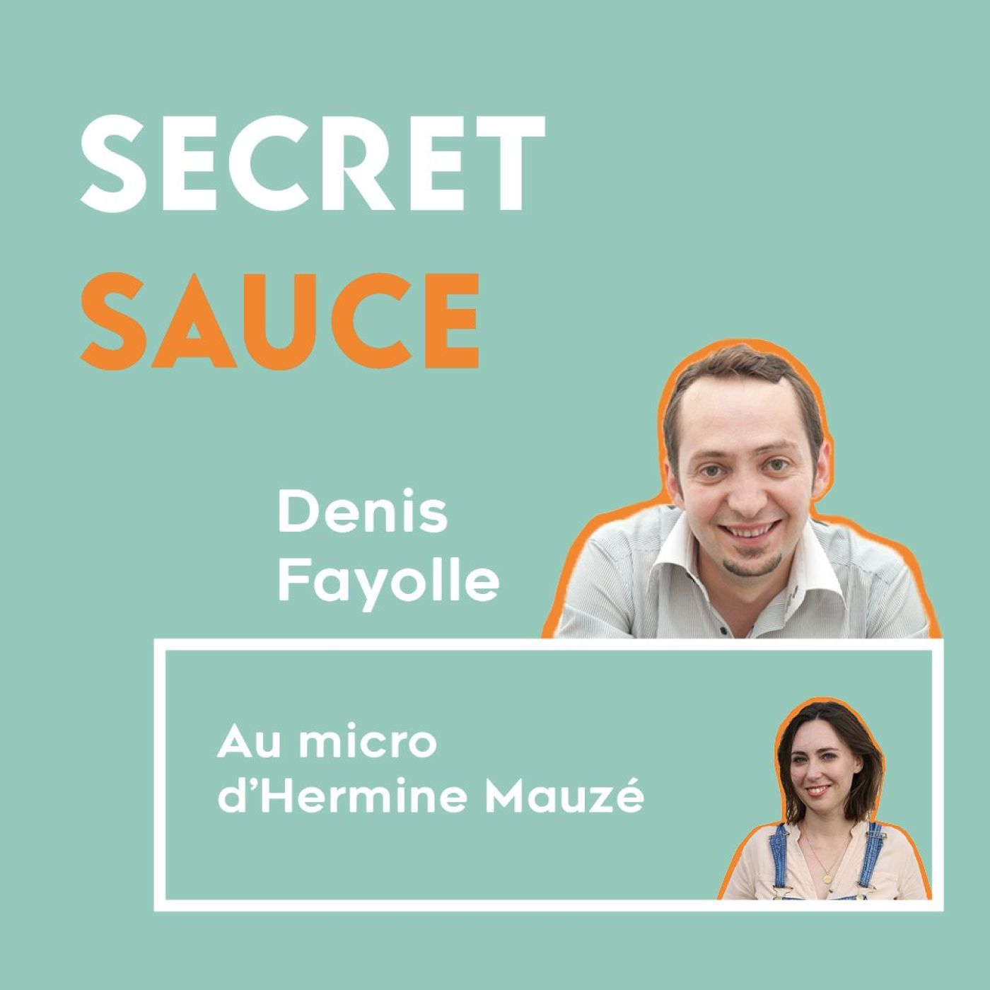 #2 Denis Fayolle, la tambouille interne du fondateur de La Fourchette