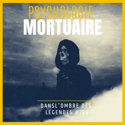 Thumbnail Image Dans l'ombre des légendes-196  Psychologie Mortuaire...