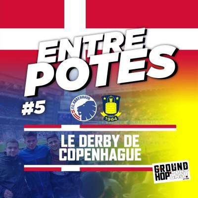 Val, Etienne et moi 🇩🇰 : Le derby de Copenhague — ENTRE POTES #5