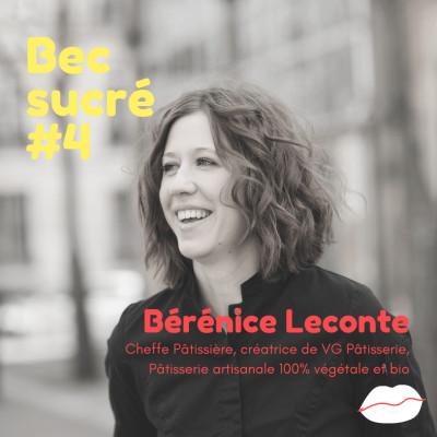 Episode #4 - Bérénice Leconte - VG Pâtisserie, pâtisserie vegan cover