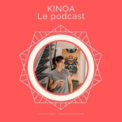 🥕 KINOA, le podcast qui sème les graines d'une vie plus saine ! cover