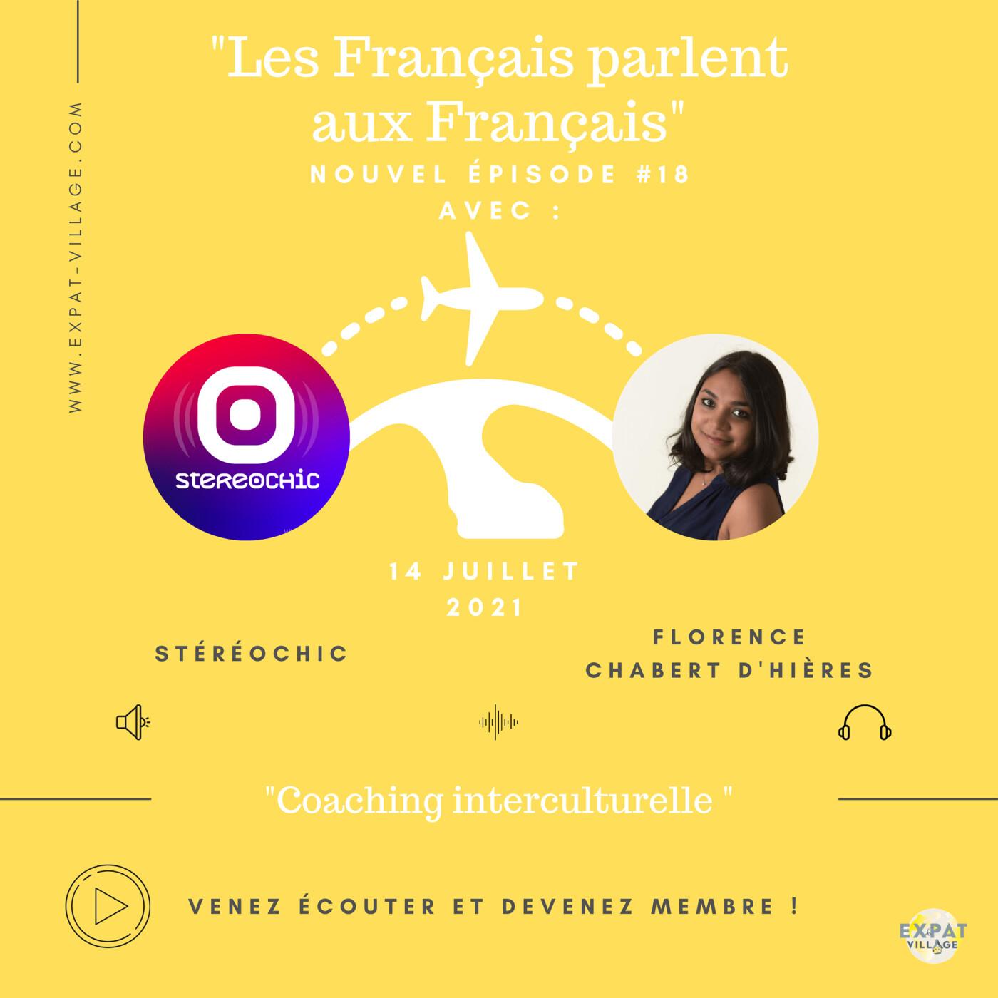 Florence parle des expats & de l'interculturalité - 14 07 2021 - StereoChic Radio