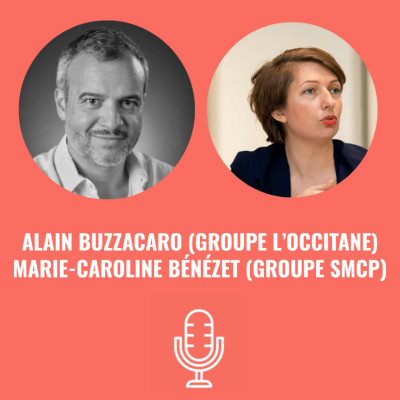 Alain BUZZACARO (Groupe L'Occitane) & Marie-Caroline BÉNÉZET (Groupe SMCP) cover