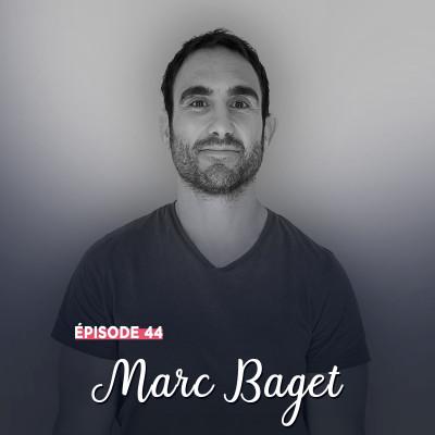 #44 - Marc Baget, force et convictions - L'importance de l'Humain cover