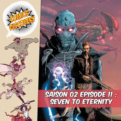 image ComicsDiscovery S02E11 : Seven to eternity