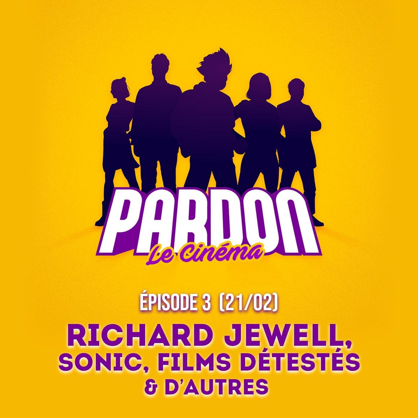 EP.3 - RICHARD JEWELL, SONIC, DES FILMS DÉTESTÉS (& d'autres...)