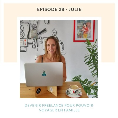 Julie, devenir freelance pour voyager en famille cover