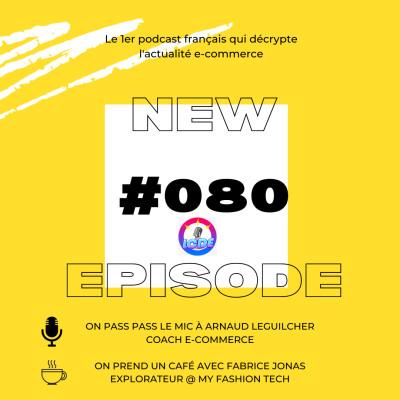 080 - Facebook Shops cartonne et Shopify Shop App aussi! Conseils ecommerce avec Arnaud Le Guilcher,... cover