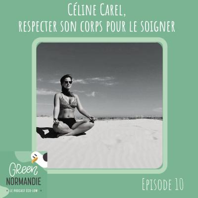 #10 Céline Carel, Respecter son corps pour le soigner cover