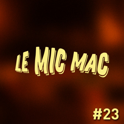 Au Tour du Mic - Mic Mac #23: 07/10/2019 au 04/11/2019 cover