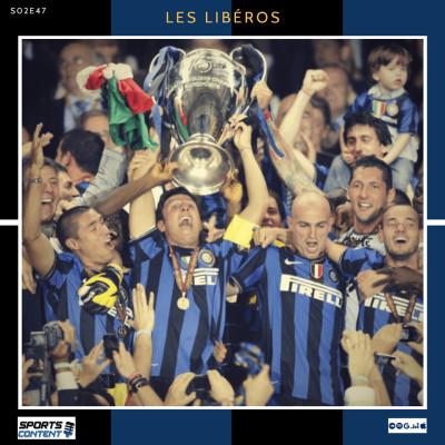 image Les Libéros - #S02E47 - Legend Game : Retour sur le Triplé de l'Inter 2009-2010 !