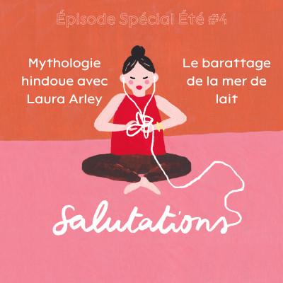 Épisode Spécial Été #4 - Mythologie hindoue avec Laura Arley - Le barattage de la mer de lait cover