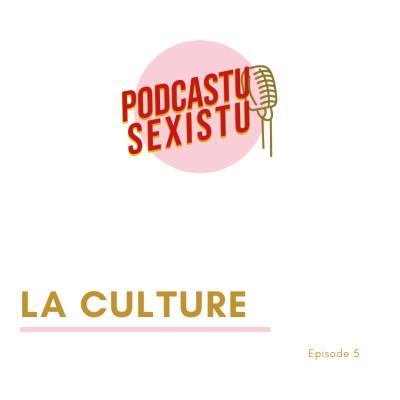 Episode 5 : La culture cover