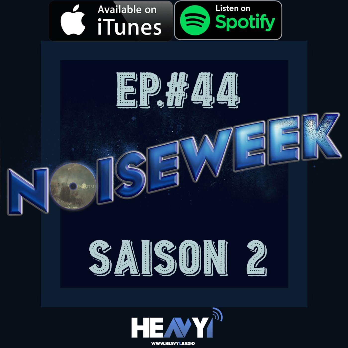 Noiseweek #44 Saison 2