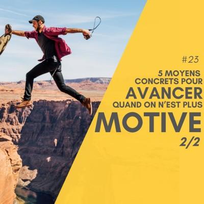 #23 Tuto - 5 moyens concrets pour avancer quand on n'est plus motivé(e) 2/2 cover