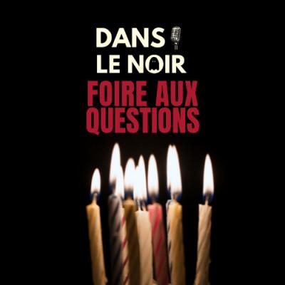Anniversaire de Dans Le Noir - FAQ Instagram cover