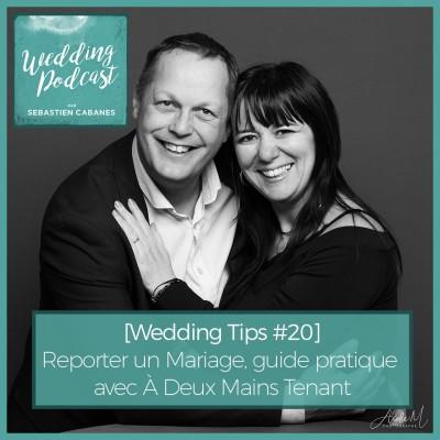 [Wedding Tips #20] Reporter un Mariage, guide pratique avec À Deux Mains Tenant cover