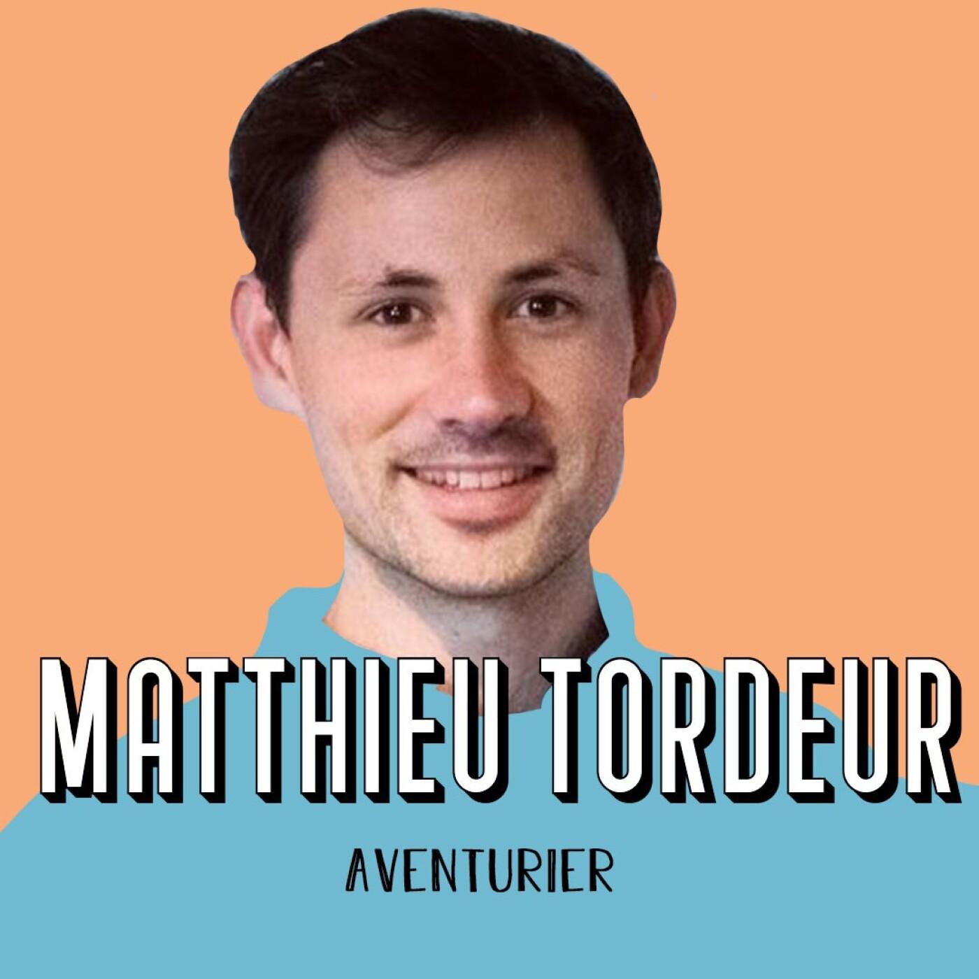 Matthieu Tordeur, Aventurier - Rêver grand mais commencer petit