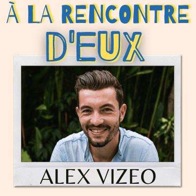 #1. Alex Vizeo - Coach en Personal Branding - À la rencontre d'eux cover