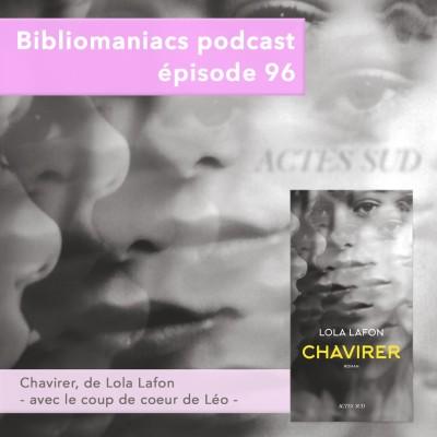 Bibliomaniacs épisode 96 Chavirer de Lola Lafon cover