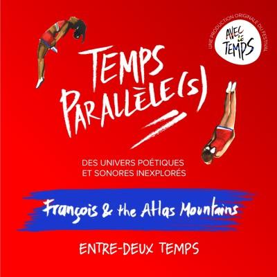 #2 - François and The Atlas Mountains : Entre-deux temps cover