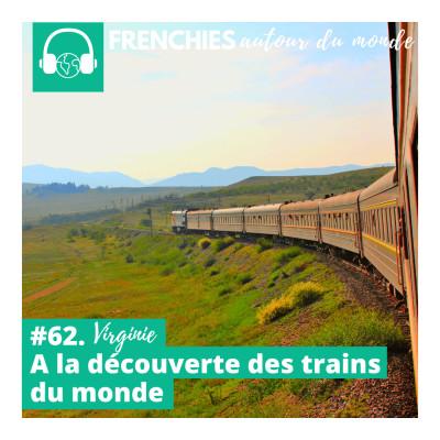 #62. Virginie, à la découverte des trains du monde cover