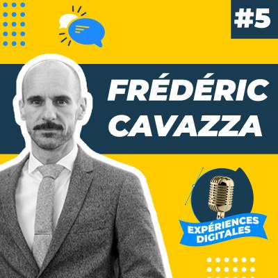 Expériences Digitales #5 | Frédéric Cavazza, Consultant, formateur et conférencier en transformation digitale cover
