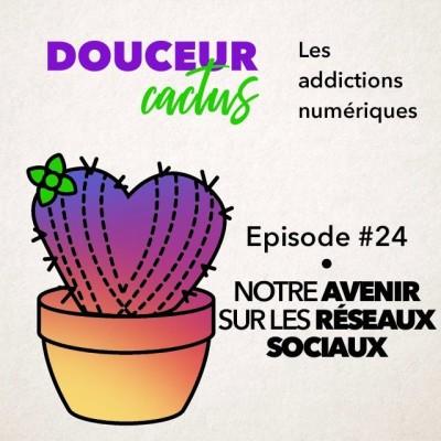 Episode 24 • Notre avenir sur les réseaux sociaux cover