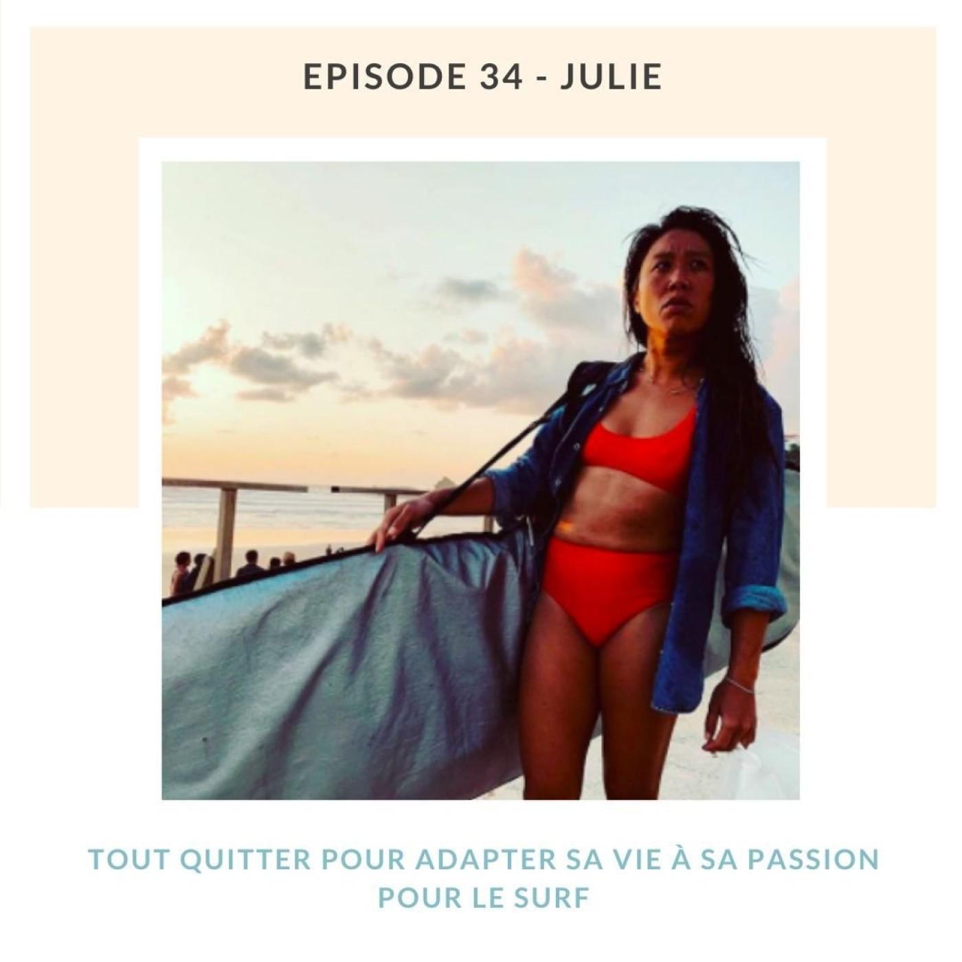 Julie   Tout quitter pour adapter sa vie à sa passion pour le surf