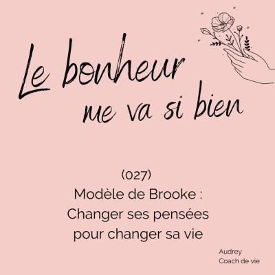 (027) Changer ses pensées pour changer sa vie grâce au modèle de Brooke cover