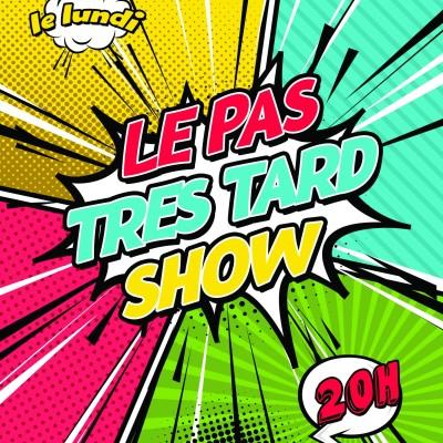 Le Pas Très Tard Show - Emission du 12/10/2020 - Invité : Julien du Nautilus Grenoble cover