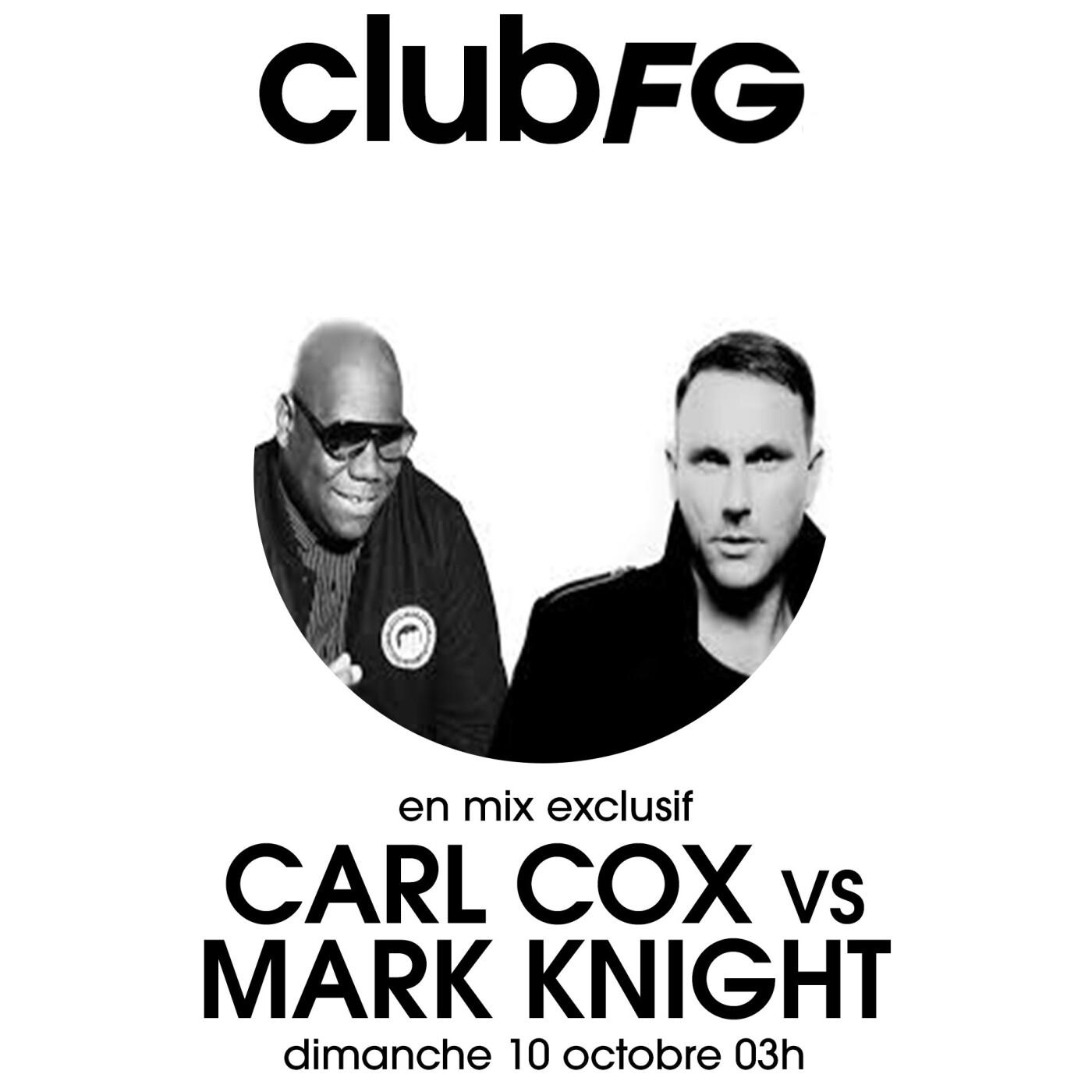 CLUB FG : CARL COX VS MARK KNIGHT